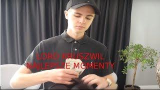 Lord Kruszwil najlepsze momenty!
