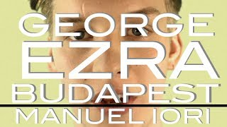 George Ezra - Budapest (Manuel Iori Deep Remix) FREE DOWNLOAD [LINK]