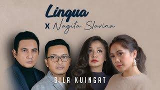 LINGUA X NAGITA SLAVINA - BILA KUINGAT ( Official Music Video )