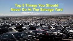 Top 5 things that you should avoid doing at the salvage junk yard - VOTD