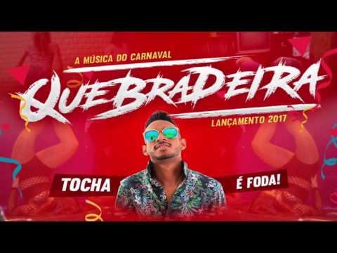MC TOCHA - QUEBRADEIRA - MÚSICA NOVA 2017