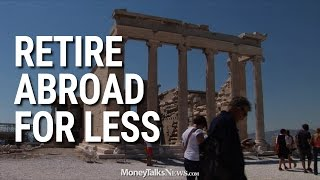 Where to Retire Abroad for Less