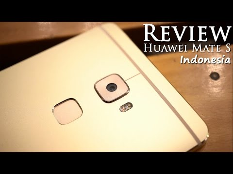 Review Huawei Mate S Indonesia