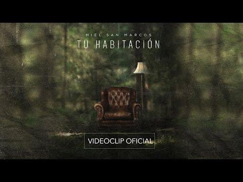 Tu Habitación   Videoclip Oficial  Miel San Marcos