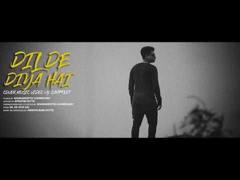 DIL DE DIYA HAI COVER SONG TEASER BY SAMPREET DUTTA