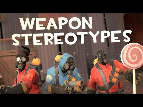[TF2] Weapon Stereotypes! Episode 4: The Pyro