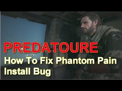 How To Fix Metal Gear Solid 5: The Phantom Pain Install Bug