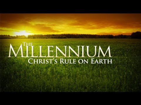 Beyond Today  The Millennium: Christ's Rule on Earth