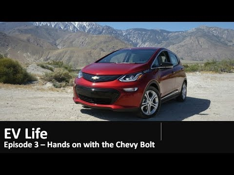 Ev Life Episode 3 Hands On With Chevy Bolt