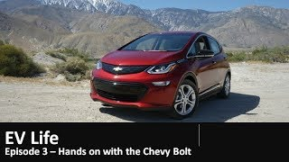 EV Life - Episode 3 - Hands on with Chevy Bolt