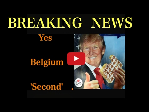 BELGIUM SECOND : President Trump... A Message From The Government Of Belgium