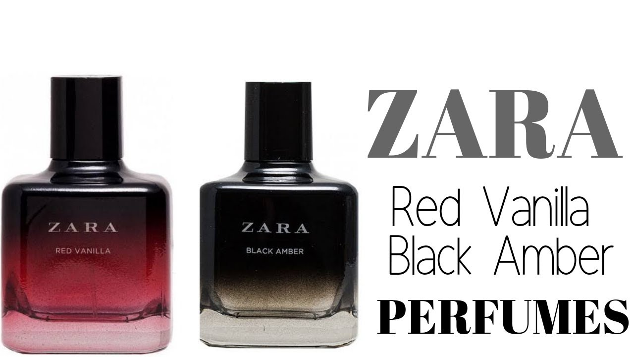 Review Zaras Red Vanilla And Black Amber Perfumes Youtube