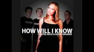 Crystal Rock & Hornyshakerz - How Will I Know (2Complex Remix Edit)