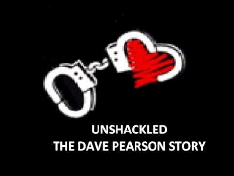 """Unshackled!"", ""The Dave Pearson Story"" (2002)"