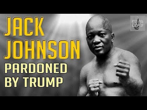 Jack Johnson pardoned by President Trump