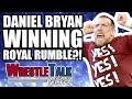 Daniel Bryan WINNING Royal Rumble 2018?! Kevin Owens Injured   WrestleTalk News Jan. 2018