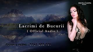 Irina Lepa - Lacrimi de Bucurii [ official audio 2019 ]