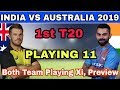 India Vs Australia 1st T20 Match 2019 Playing 11, Preview | Both Teams Playing Xi In 1st T20