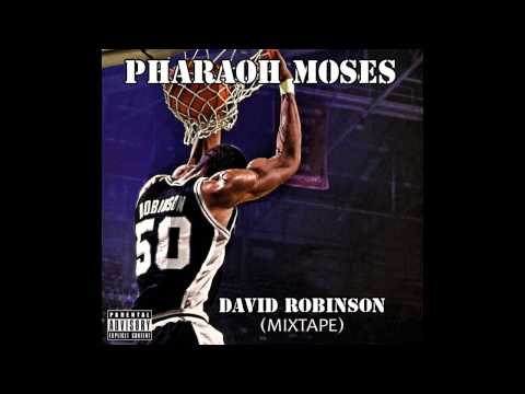 Pharaoh Moses - David Robinson (Full Mixtape)