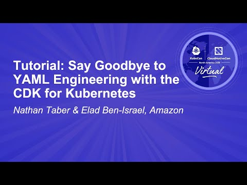 Tutorial: Say Goodbye to YAML Engineering with the CDK for K8s - Nathan Taber & Elad Ben-Israel