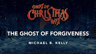 Ghost of Christmas Past - The Ghost of Forgiveness
