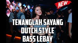 Viral Tik Tok Tenanglah Sayang Dutch Style Bass Lebay 2021