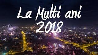 Baixar La multi ani 2018 🎆 | FilmariCuDrona.com