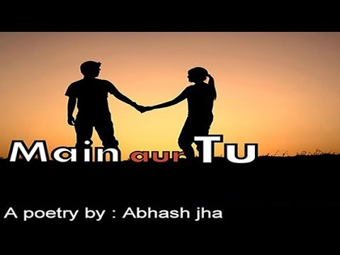 Main aur Tu | Best romantic love poetry in Hindi | Rhyme Attacks