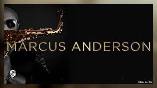Marcus Anderson Mix - Premiere saxophonist