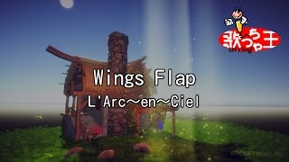 Gambar cover 【カラオケ】Wings Flap/L'Arc~en~Ciel