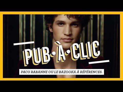 PUB•À•CLIC - Paco Rabanne ou le bazooka à références.