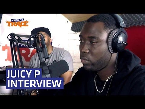 Juicy P : l'interview Faut Qu'Ça TRACE