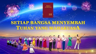 """""""Setiap Bangsa Menyembah Tuhan Yang Mahakuasa"""" Menyambut Kedatangan Tuhan Yesus Kedua-Trailer"""