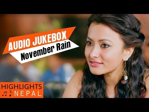 NOVEMBER RAIN - Full Audio Jukebox | Nepali Movie Song | Aryan Sigdel, Namrata Shrestha,
