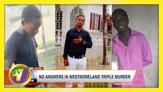 No Answers in Westmoreland, Jamaica Triple Murder | TVJ News - April 15 2021