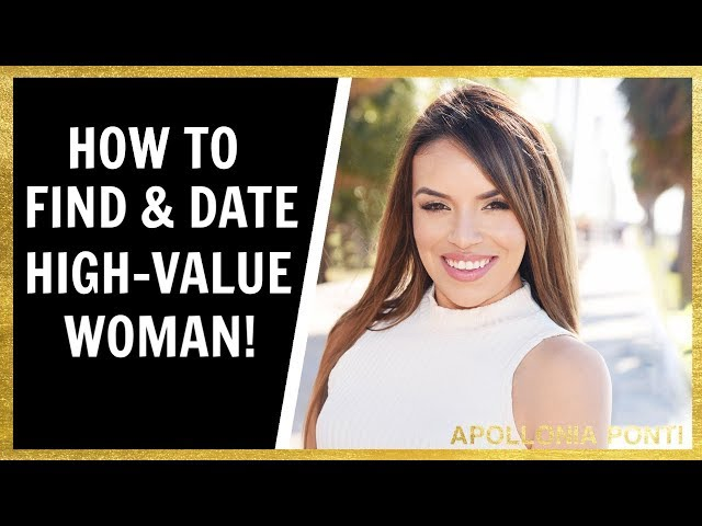 How To Find And Date A High-Value Woman! (WATCH THIS)