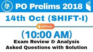 IBPS PO Prelims (14 Oct 2018, Shift-I) Exam Analysis & Asked Questions