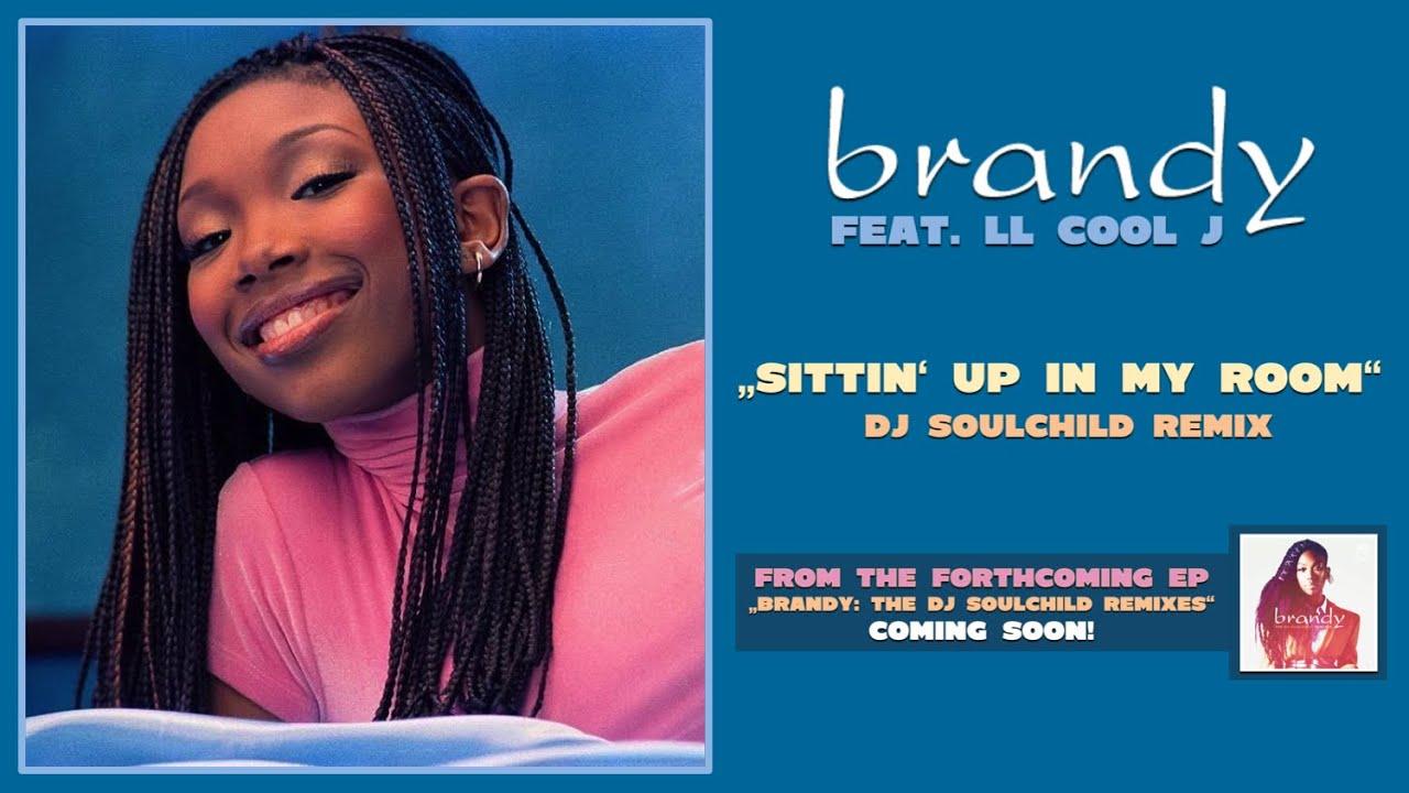 BRANDY ft. LL COOL J -  Sittin' Up In My Room (DJ Soulchild Remix)