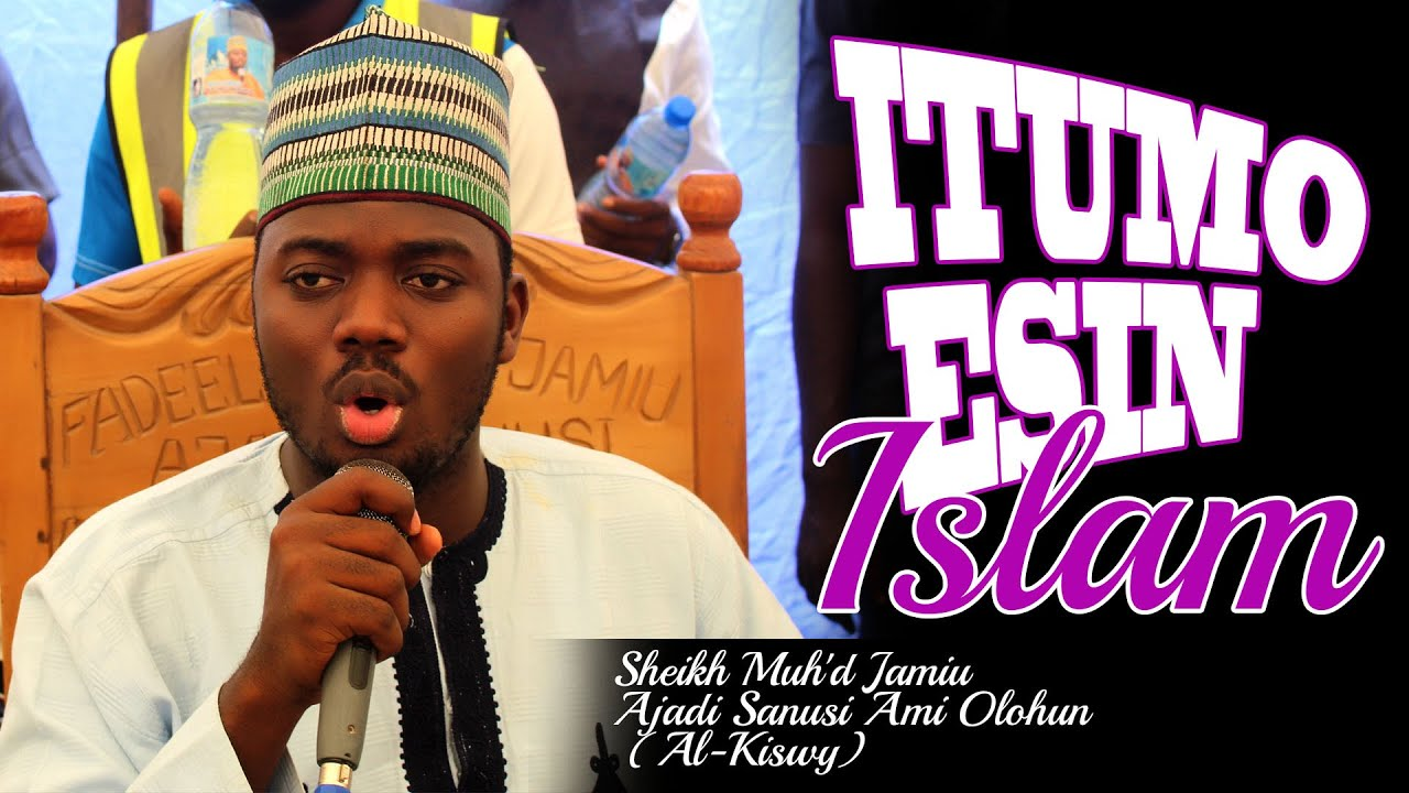 ITUMO ESIN ISLAM FULL VIDEO - 2019 Sheikh Jamiu Ajadi Sanusi Ami Olohun With Small  Doctor