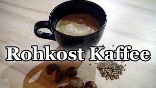 Vegan + Rohkost: Kaffee aus Esskastanien mit Hanf - Guarana als gesunder Kaffee Ersatz!