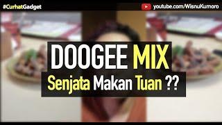 DOOGEE MIX: Bezel-Less, RAM 6GB, Dual Cam, Tapi Kok...? #CurhatGadget