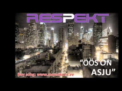 Respekt - Öös On Asju (Radio edit)