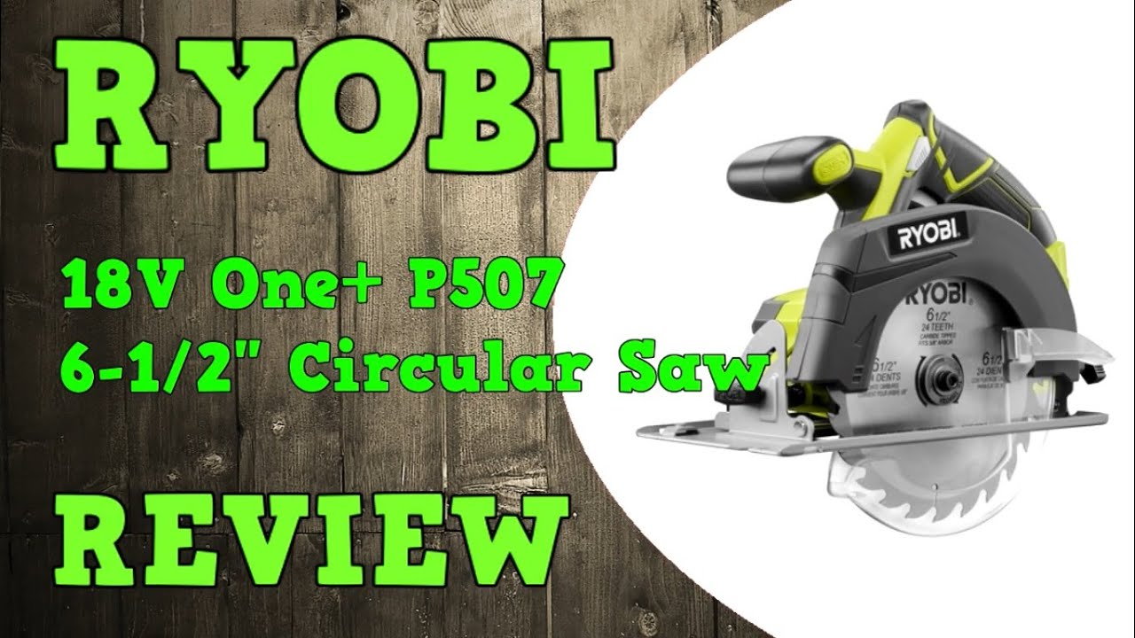 Ryobi 18v 6 12 circular saw p507 review youtube ryobi 18v 6 12 circular saw p507 review keyboard keysfo Images