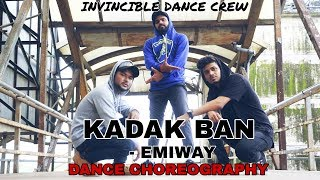 KADAK BAN - EMIWAY | DANCE CHOREOGRAPHY | INVINCIBLE DANCE CREW.