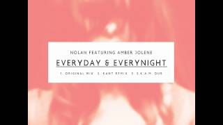 Nolan - Everyday & Everynight ft Amber Jolene (KANT Remix)
