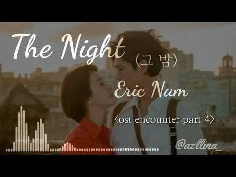 Eric Nam - The Night (그 밤)/OST Encounter(남자친구) Part4/Lirik Hangul/Easy Lyric/Lirik Terjemah/Sub INDO