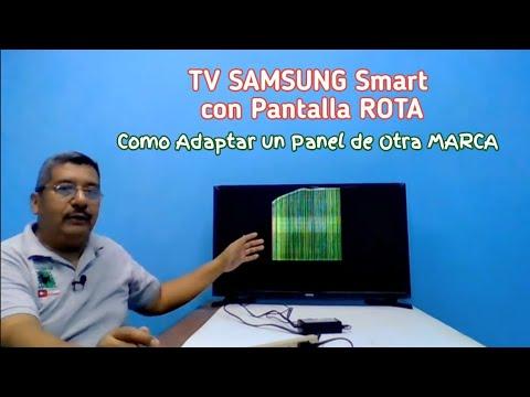 Samsung Smart Tv Con Pantalla Rota Como Adaptarle Un Panel De Otra Marca Youtube