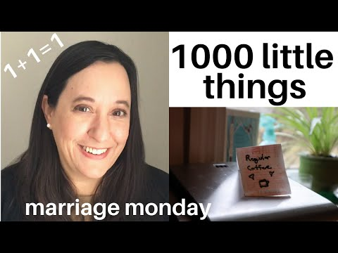 Marriage Monday 1000 little things