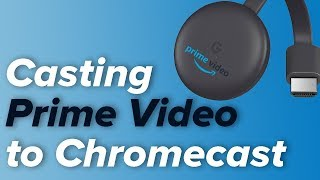 HOW TO Cast Amazon Prime Video to Your Chromecast!