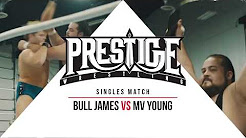FULL MATCH: Bull James vs MV Young (Prestige 3: Alpha // Omega)